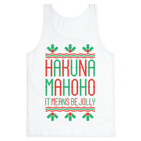 Hakuna Mahoho It Means Be Jolly Tank Top