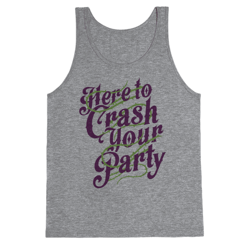 Here To Crash Your Party Tank Top