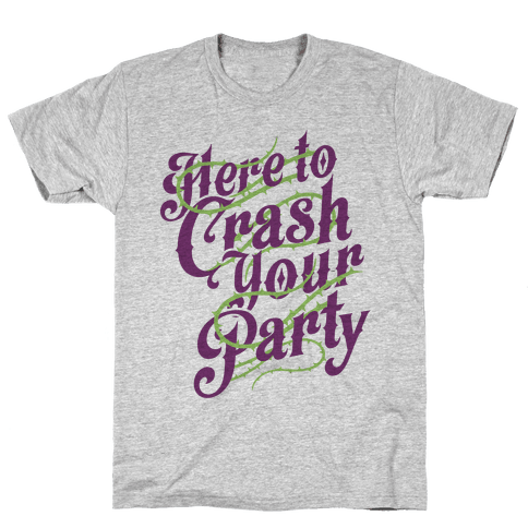 Here To Crash Your Party Mens T-Shirt