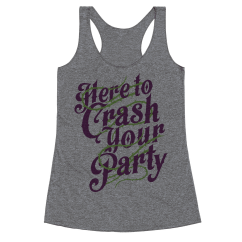 Here To Crash Your Party Racerback Tank Top