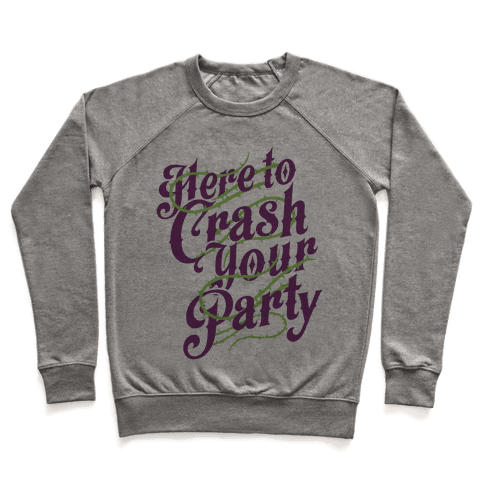Here To Crash Your Party Pullover