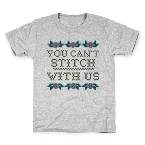 You Can't Stitch with Us Kids T-Shirt