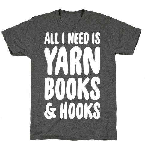 Yarn, Books, And Hooks T-Shirt