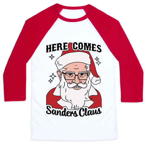 Here Comes Sanders Claus Baseball Tee