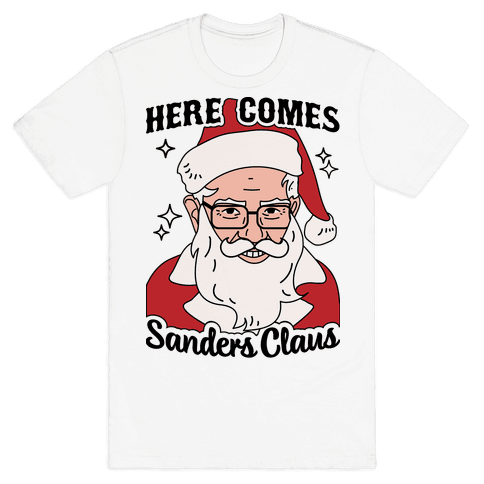 Here Comes Sanders Claus Mens T-Shirt