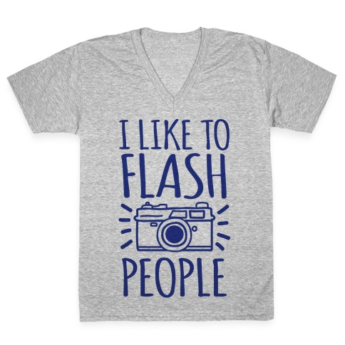 I Like To Flash People V-Neck Tee Shirt