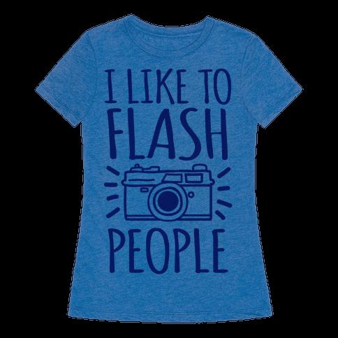 I Like To Flash People