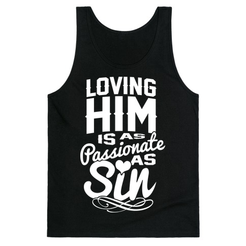 Loving Him Is As Passionate As Sin Tank Top