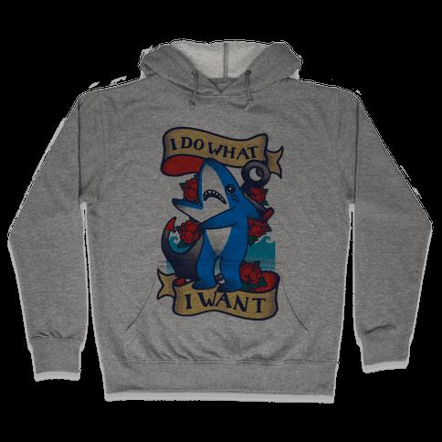 I Do What I Want (Left Shark Tattoo) Hooded Sweatshirt