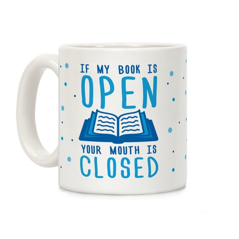 If My Books Is Open Your Mouth Is Closed Coffee Mug