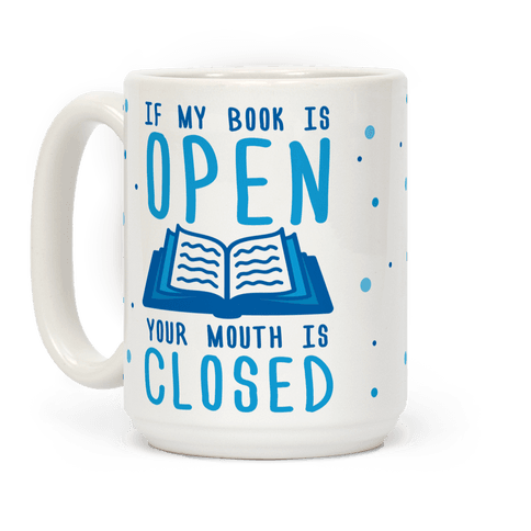 If My Books Is Open Your Mouth Is Closed