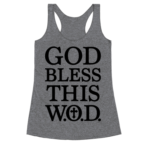 God Bless This Wod Racerback Tank Top