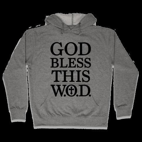 God Bless This Wod Hooded Sweatshirt