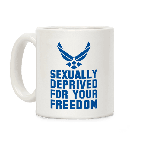 Sexually Deprived For Your Freedom (Air Force) Coffee Mug