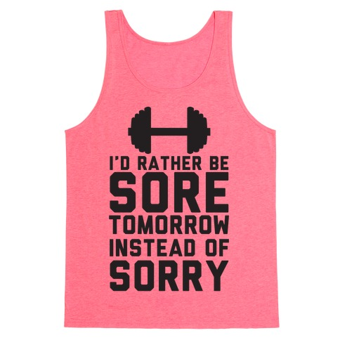 I'd Rather Be Sore than Sorry Tank Top