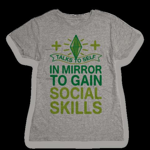 Talks To Self In Mirror To Gain Social Skills Womens T-Shirt