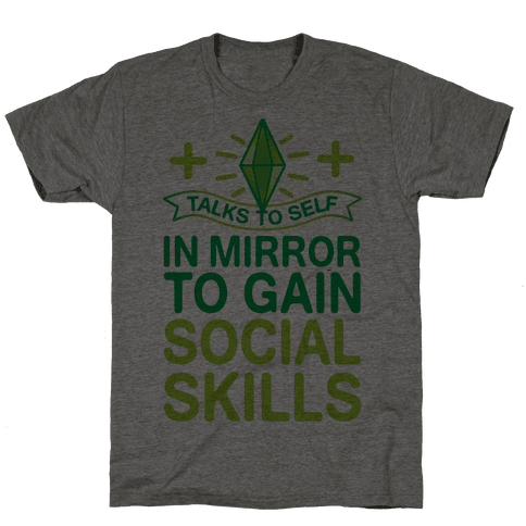 Talks To Self In Mirror To Gain Social Skills Mens T-Shirt