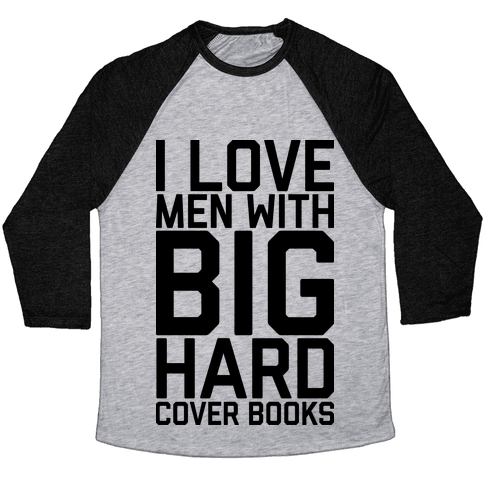 I Love Men With Big Hardcover Books Baseball Tee
