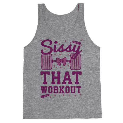 Sissy That Workout Tank Top