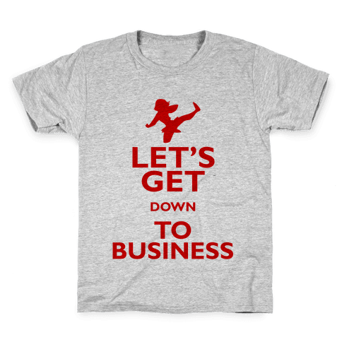 Let's Get Down To Business Kids T-Shirt