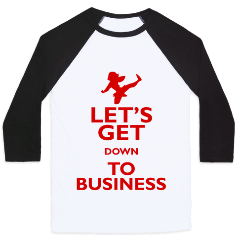 Let's Get Down To Business Baseball Tee