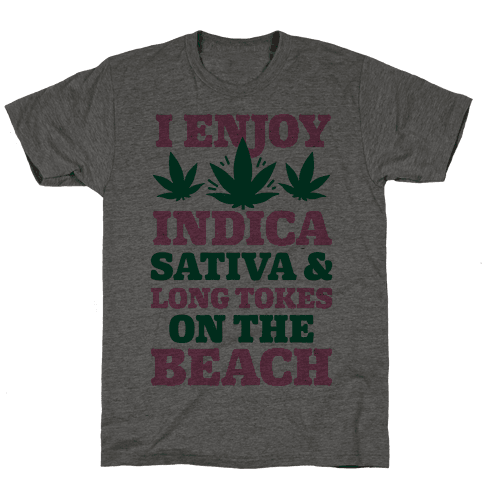 I Enjoy Indica, Sativa and Long Tokes On The Beach Mens T-Shirt