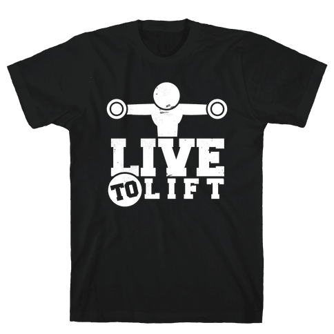 Live to Lift Mens T-Shirt