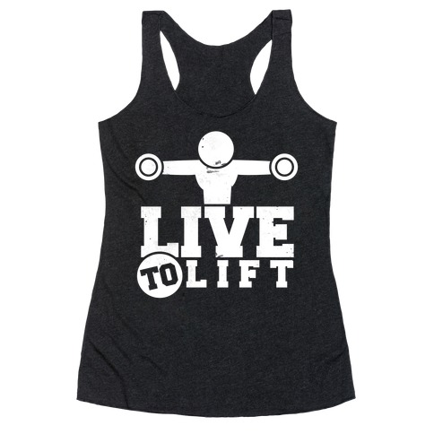 Live to Lift Racerback Tank Top