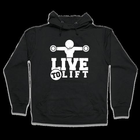 Live to Lift Hooded Sweatshirt