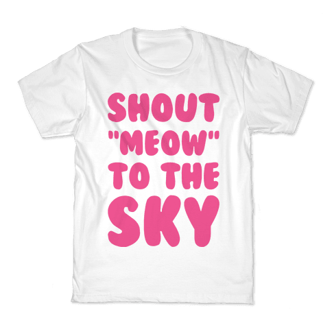 Shout Meow to the Sky Kids T-Shirt