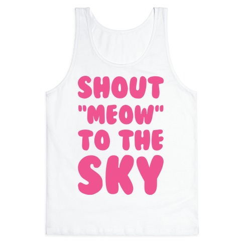 Shout Meow to the Sky Tank Top
