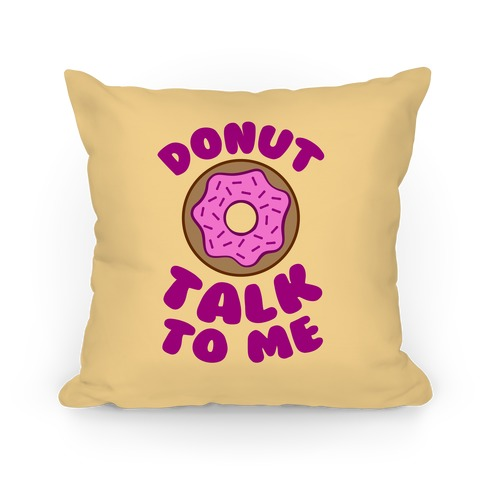 Donut Talk To Me Throw Pillow Lookhuman