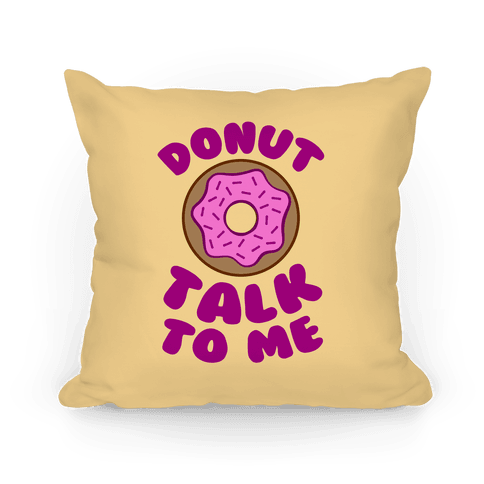 Throw Me A Pillow Coupon Code : Donut Talk To Me Throw Pillow LookHUMAN