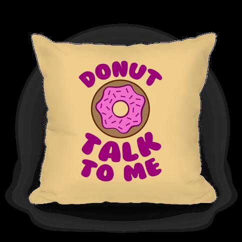 Throw Me A Pillow Coupon Code : Donut Talk To Me Throw Pillow LookHUMAN