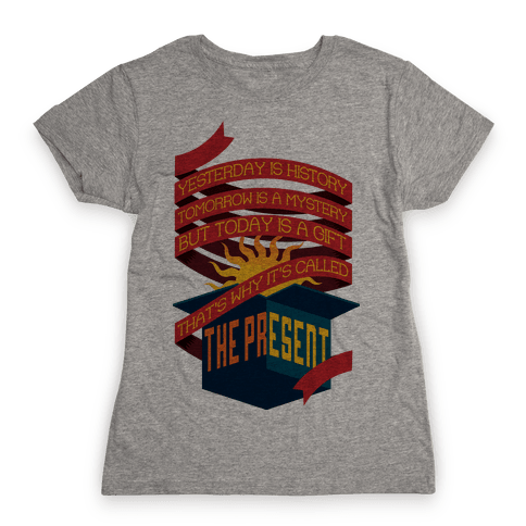 The Present Womens T-Shirt
