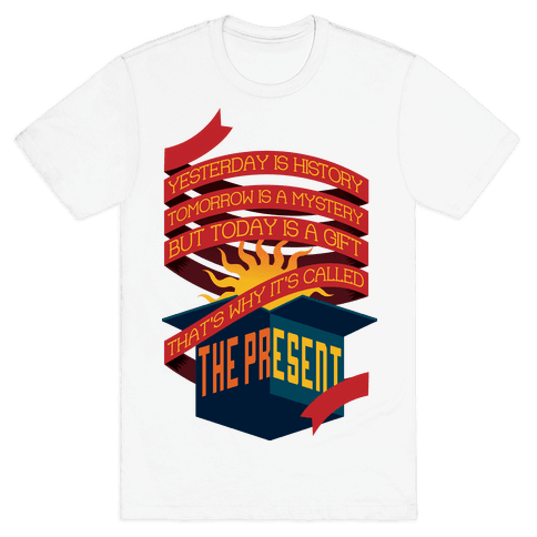 The Present Mens T-Shirt