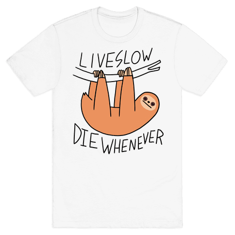 Live Slow Die Whenever (Sloth) Mens T-Shirt