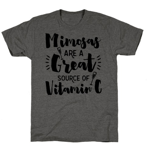 Mimosas Are A Great Source Of Vitamin C T-Shirt