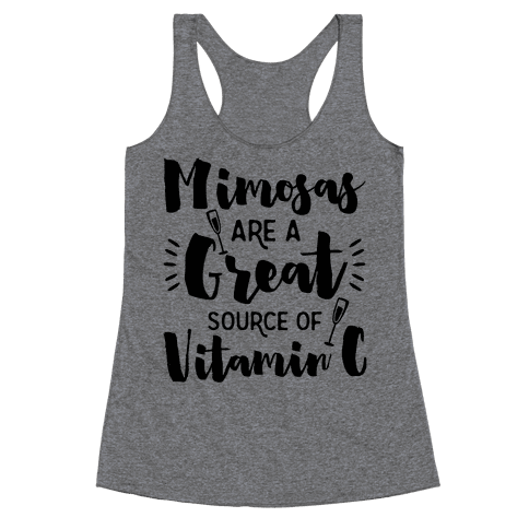 Mimosas Are A Great Source Of Vitamin C Racerback Tank Top