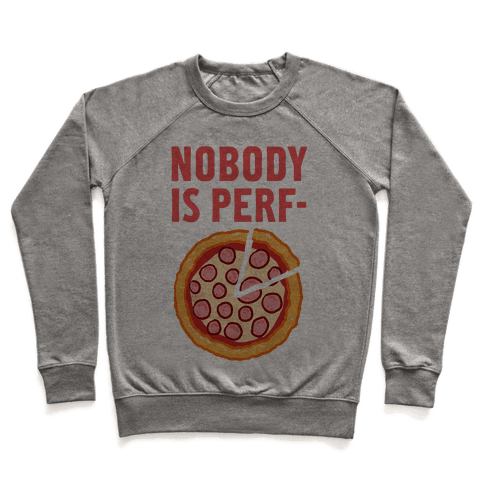 Nobody is Perf- (Pizza) Pullover