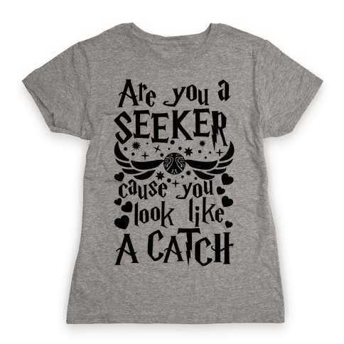 Are You A Seeker, 'Cause You Look Like A Catch