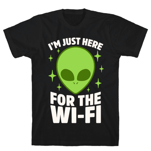 I'm Just Here For The Wi-fi Mens T-Shirt