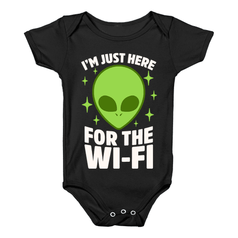 I'm Just Here For The Wi-fi Baby Onesy