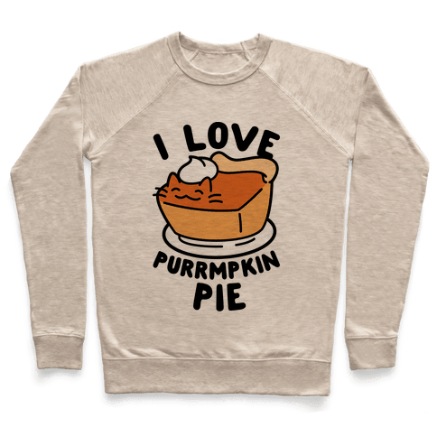 I Love Purrmpkin Pie Pullover