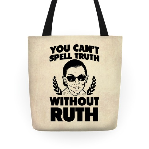 You Can't Spell Truth Without Ruth Tote