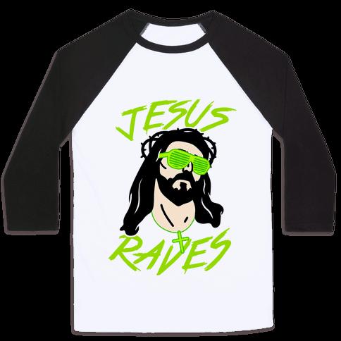 Jesus Raves Baseball Tee