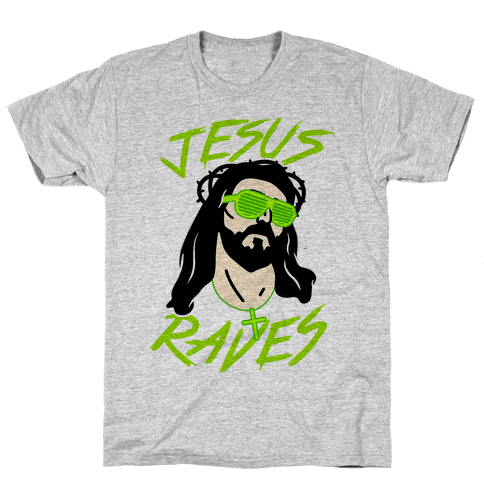 Jesus Raves Mens T-Shirt