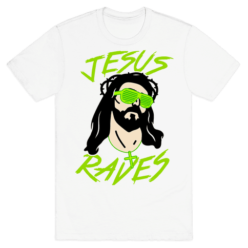 Jesus Raves Mens T-Shirt