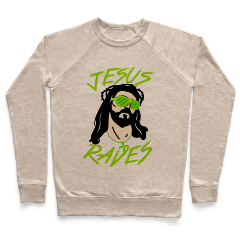 Jesus Raves Pullover