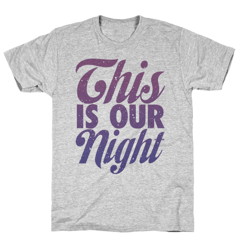 This Is Our Night Mens T-Shirt